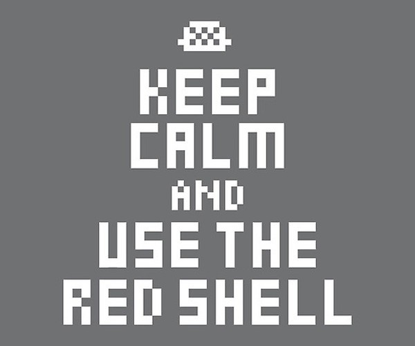 keep calm and use the red shell poster