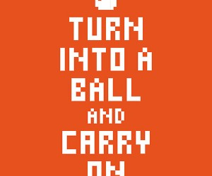 turn into a ball and carry on poster 300x250