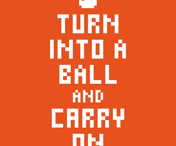 turn into a ball and carry on poster