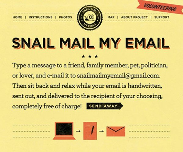 Snail Mail My Email: Send Email the Old Fashioned Way, or You Could Just Get a Pen and Write a Letter