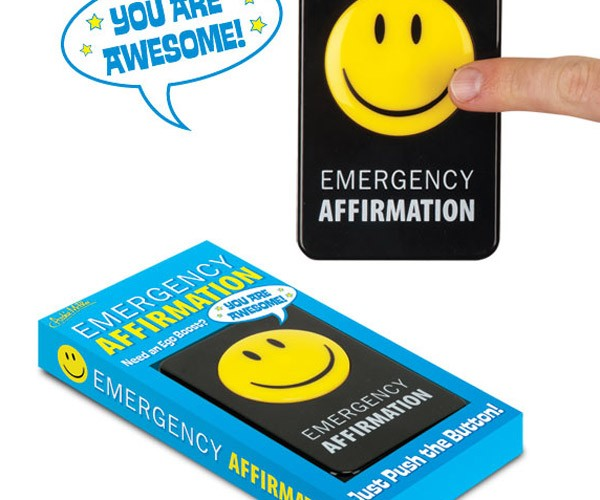 Emergency Affirmation Button Gets You Out of the Dumps and Then Some