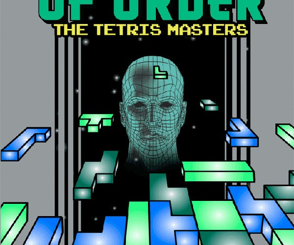 Ecstasy of Order: The King of Kong of Tetris