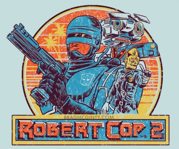Robert Cop 2 T-Shirt… I'd Buy That for a Dollar (or Twenty-Two)