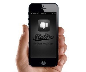 Spread the Haterade: Hater App Lets You Share Stuff that You Hate