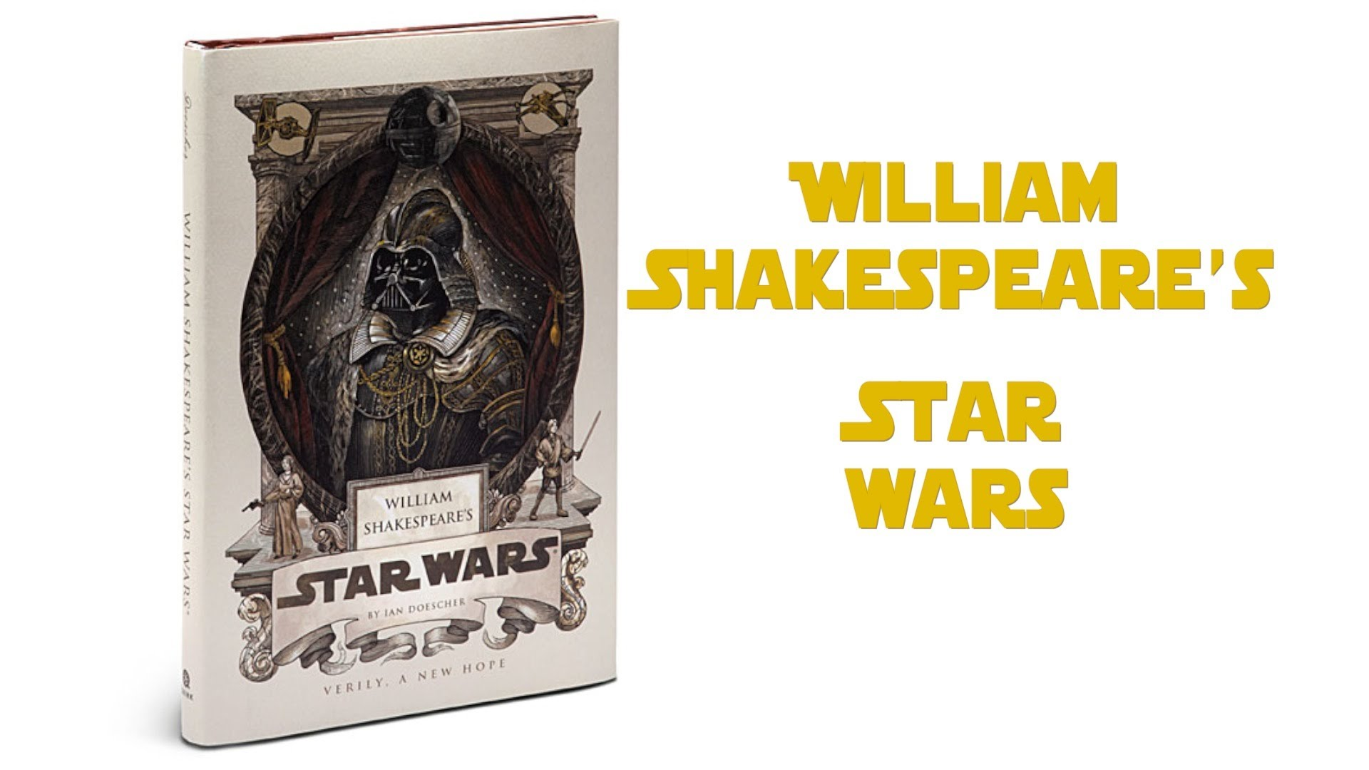 May The Force Be With Thou Star Wars Gets Shakespeared
