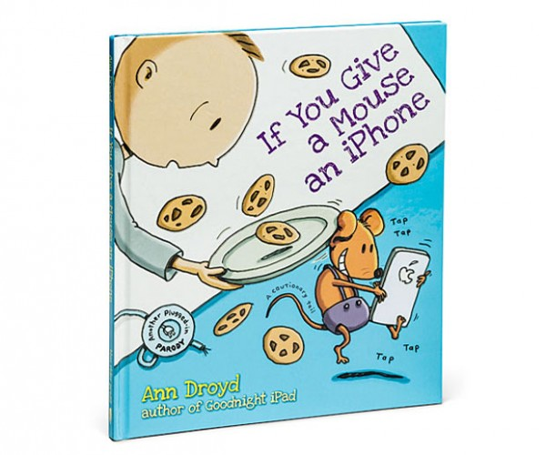 """If You Give a Mouse an iPhone"" Children's Book: A Cautionary Tail"